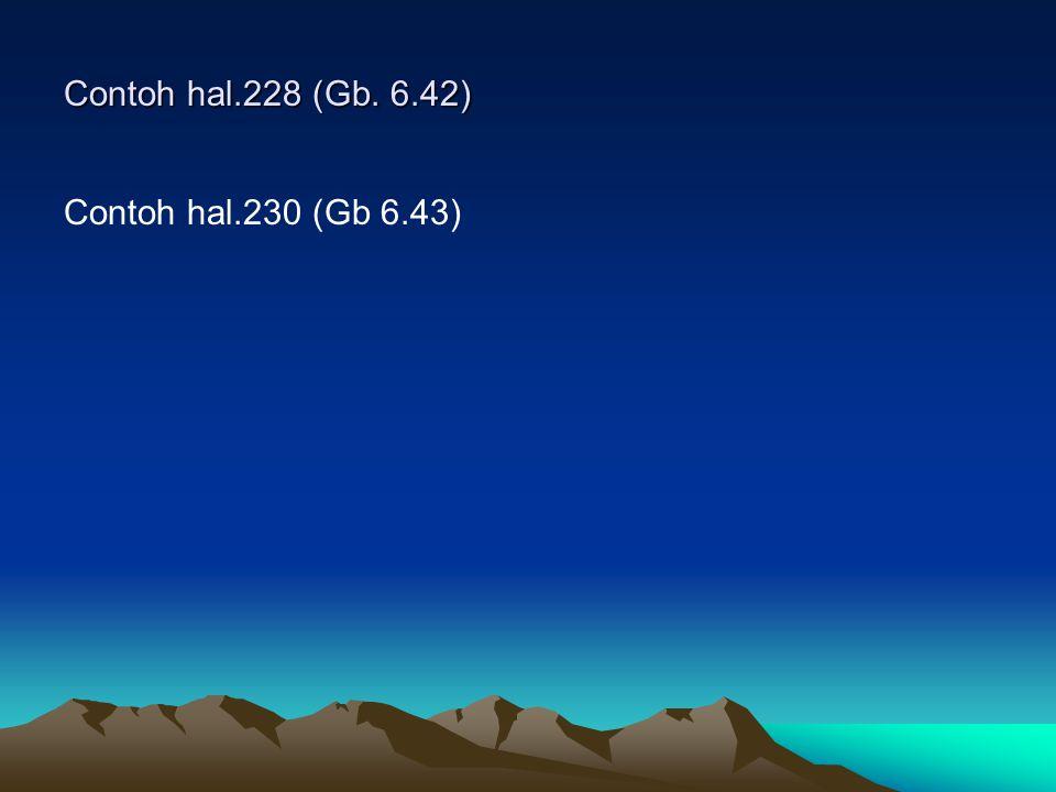 Contoh hal.228 (Gb. 6.42) Contoh hal.230 (Gb 6.43)