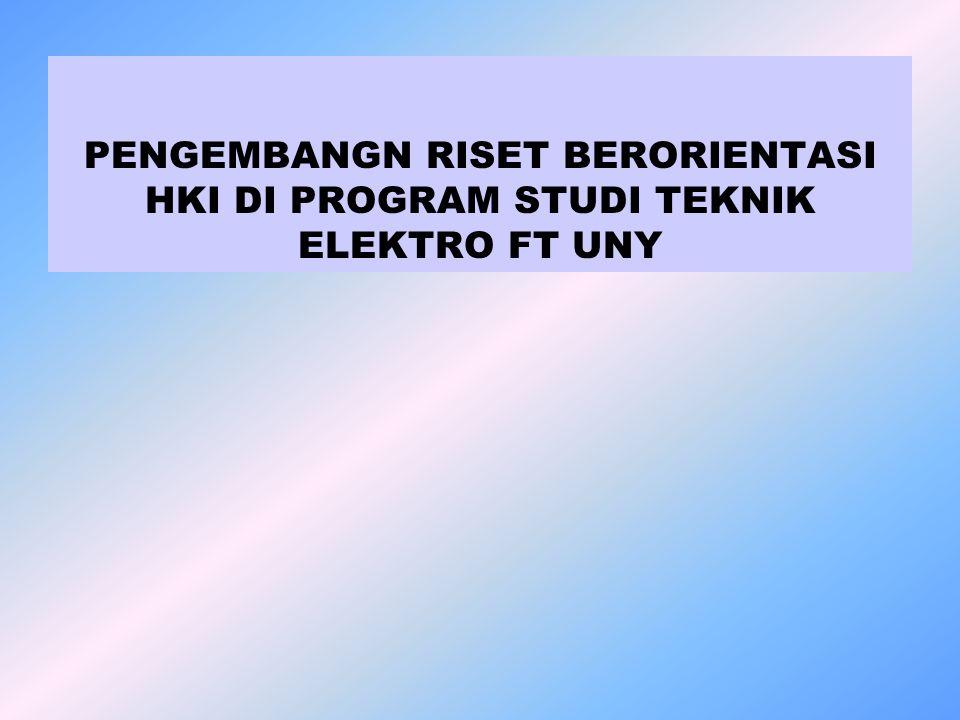 PENGEMBANGN RISET BERORIENTASI HKI DI PROGRAM STUDI TEKNIK ELEKTRO FT UNY