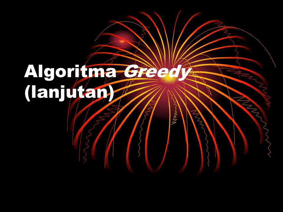 Algoritma Greedy (lanjutan)