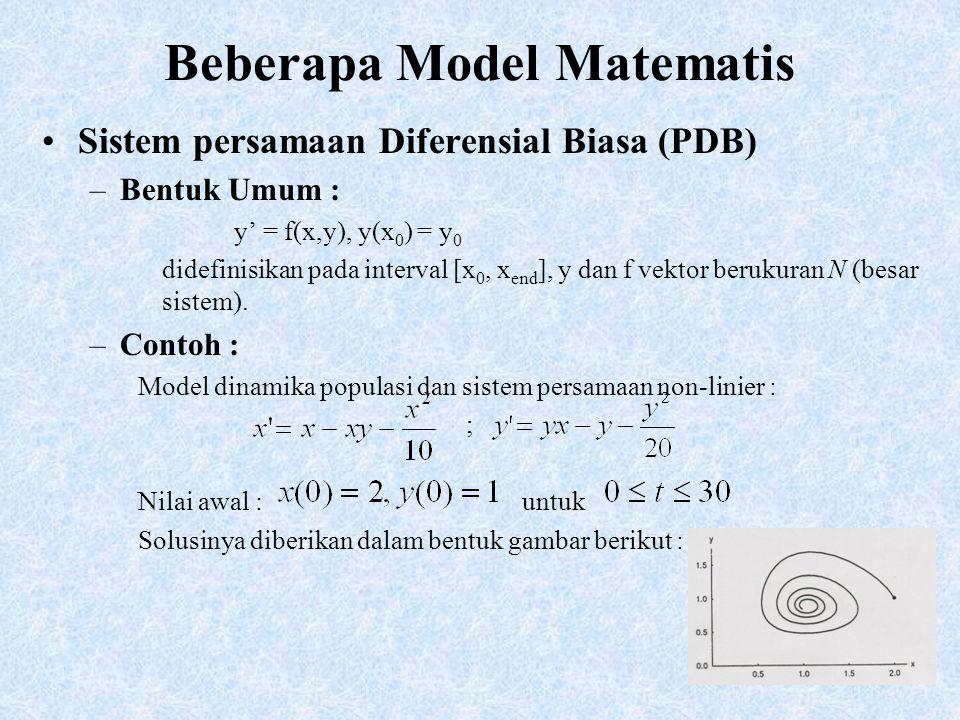 7 Beberapa Model Matematis –PDB ada 2 macam : PDB Stiff : beberapa komponen jawabannya mempunyai perbedaan nilai absolut yg.