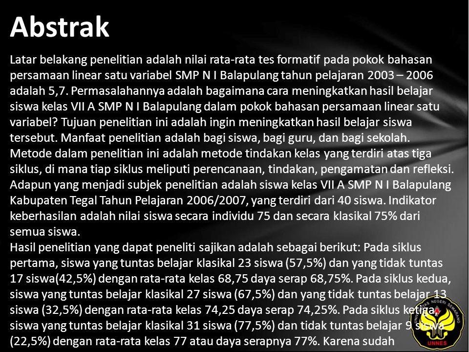 Abstrak Latar belakang penelitian adalah nilai rata-rata tes formatif pada pokok bahasan persamaan linear satu variabel SMP N I Balapulang tahun pelajaran 2003 – 2006 adalah 5,7.