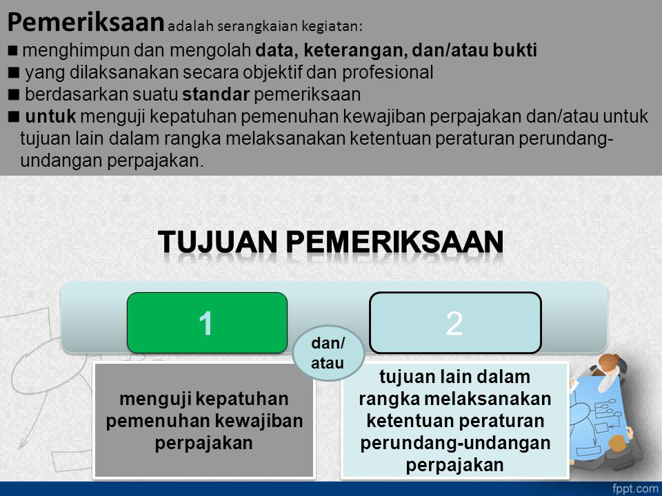 1 12 menguji kepatuhan pemenuhan kewajiban perpajakan tujuan lain dalam rangka melaksanakan ketentuan peraturan perundang-undangan perpajakan dan/ ata