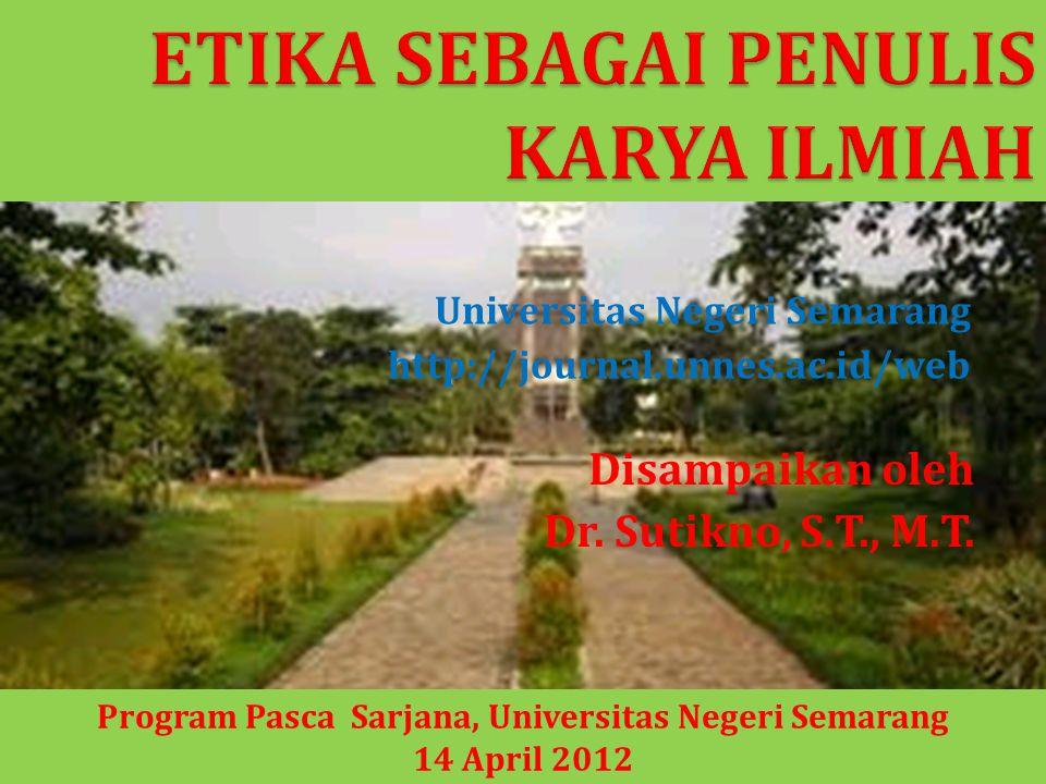 Universitas Negeri Semarang http://journal.unnes.ac.id/web Disampaikan oleh Dr. Sutikno, S.T., M.T. Program Pasca Sarjana, Universitas Negeri Semarang
