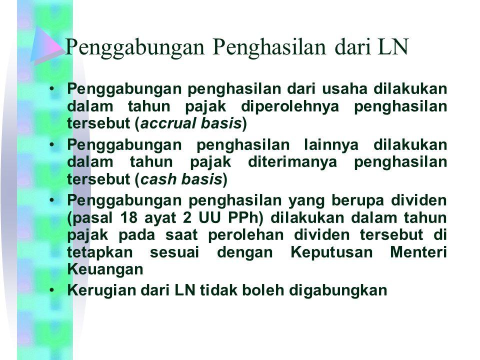Penggabungan Penghasilan dari LN Penggabungan penghasilan dari usaha dilakukan dalam tahun pajak diperolehnya penghasilan tersebut (accrual basis) Pen