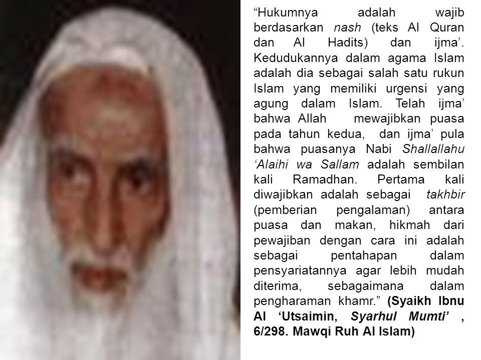 Kewajibannya telah ditetapkan oleh -Al Quran -As Sunnah -Ijma'