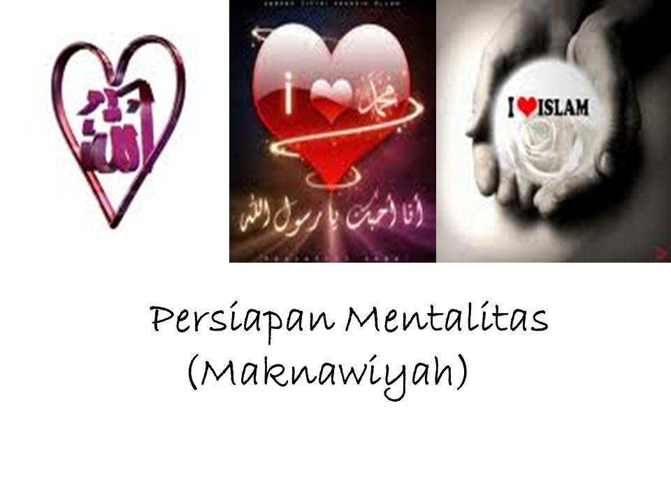 Persiapan Mentalitas (Maknawiyah)