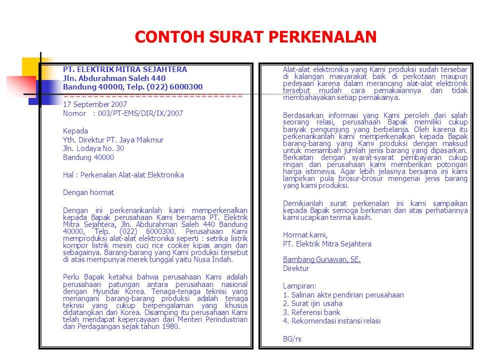 CONTOH SURAT PERKENALAN PT. ELEKTRIK MITRA SEJAHTERA Jln. Abdurahman Saleh 440 Bandung 40000, Telp. (022) 6000300 ============================== 17 Se