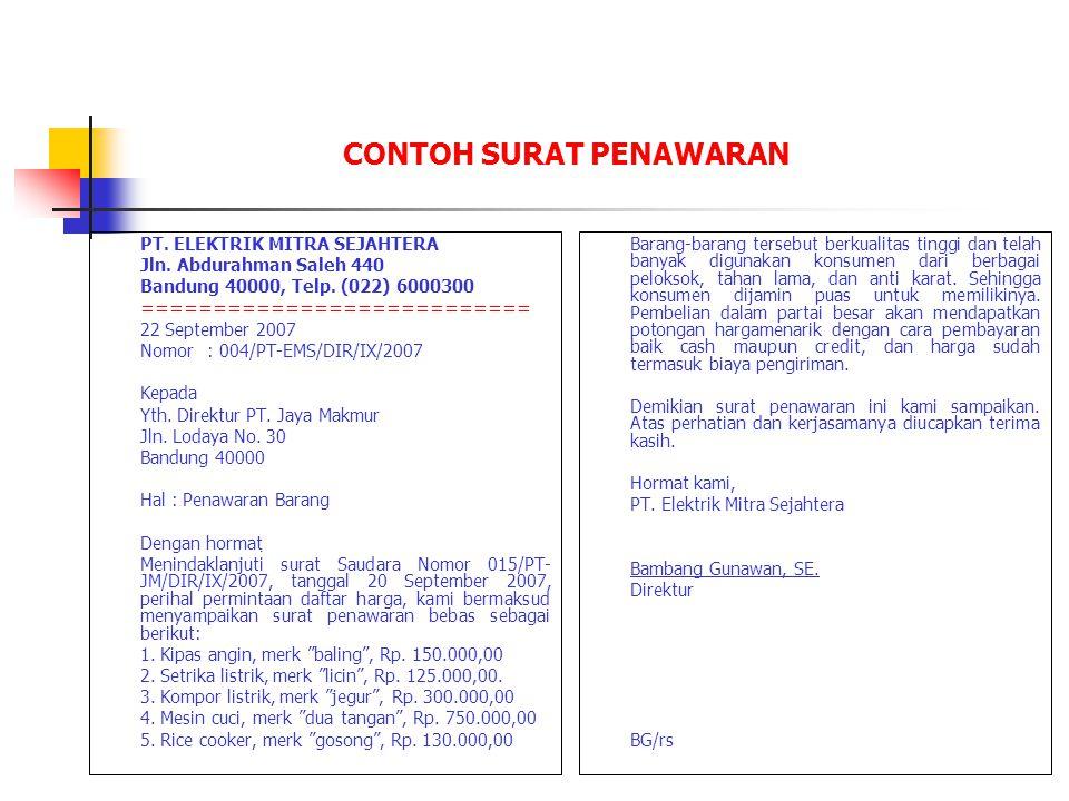 CONTOH SURAT PENAWARAN PT. ELEKTRIK MITRA SEJAHTERA Jln. Abdurahman Saleh 440 Bandung 40000, Telp. (022) 6000300 =========================== 22 Septem