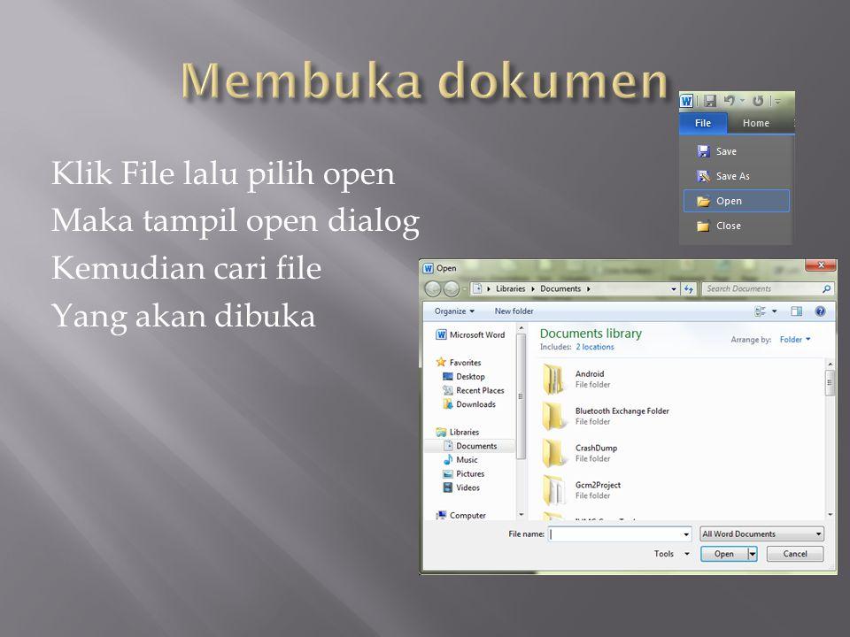 Klik File lalu pilih open Maka tampil open dialog Kemudian cari file Yang akan dibuka