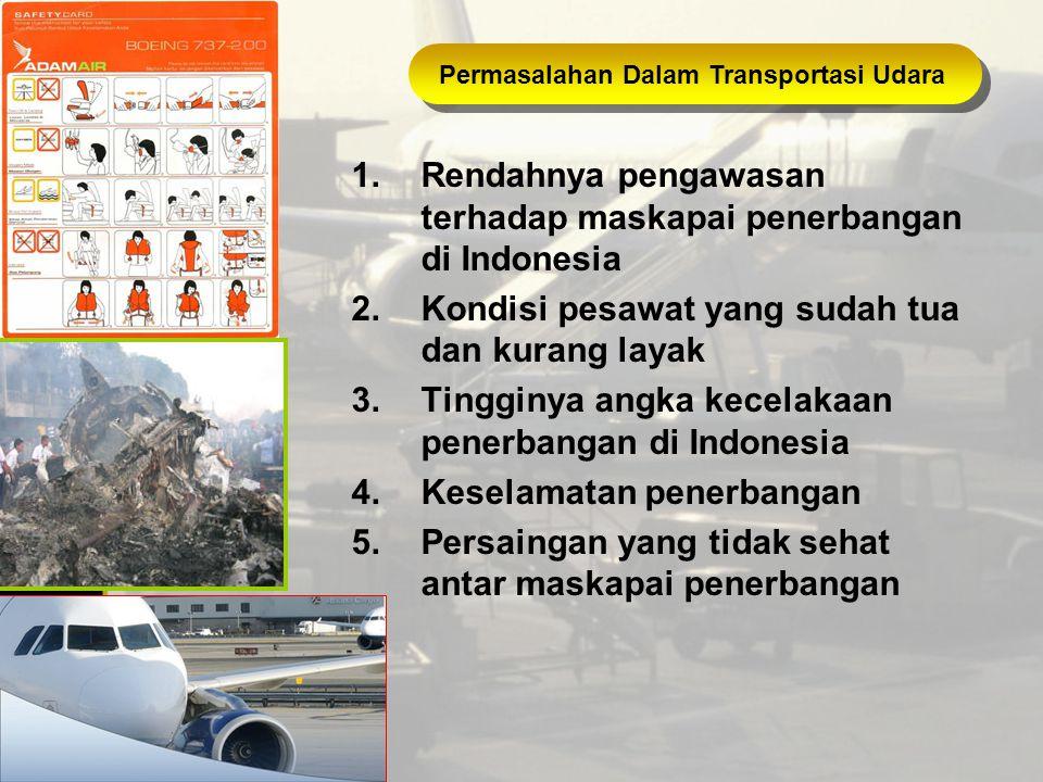 Tingkat Kecelakaan Pesawat tahun 1997-1999 Sumber : www.knkt.go.id