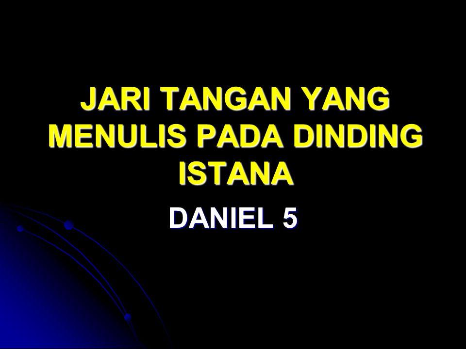 JARI TANGAN YANG MENULIS PADA DINDING ISTANA DANIEL 5