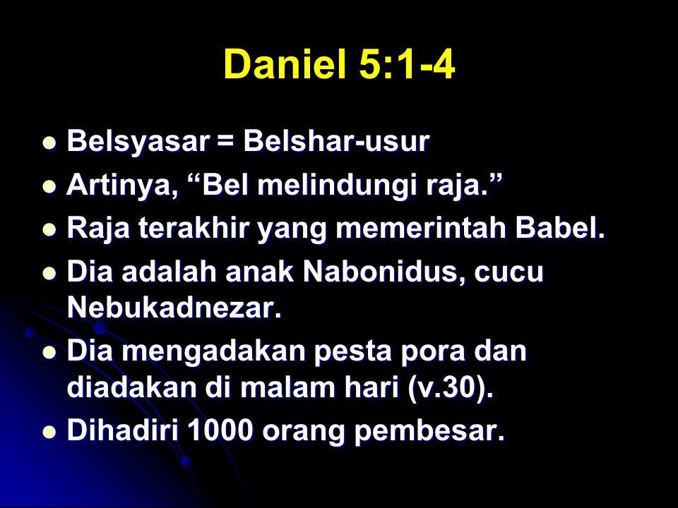 """Daniel 5:1-4 Belsyasar = Belshar-usur Belsyasar = Belshar-usur Artinya, """"Bel melindungi raja."""" Artinya, """"Bel melindungi raja."""" Raja terakhir yang meme"""