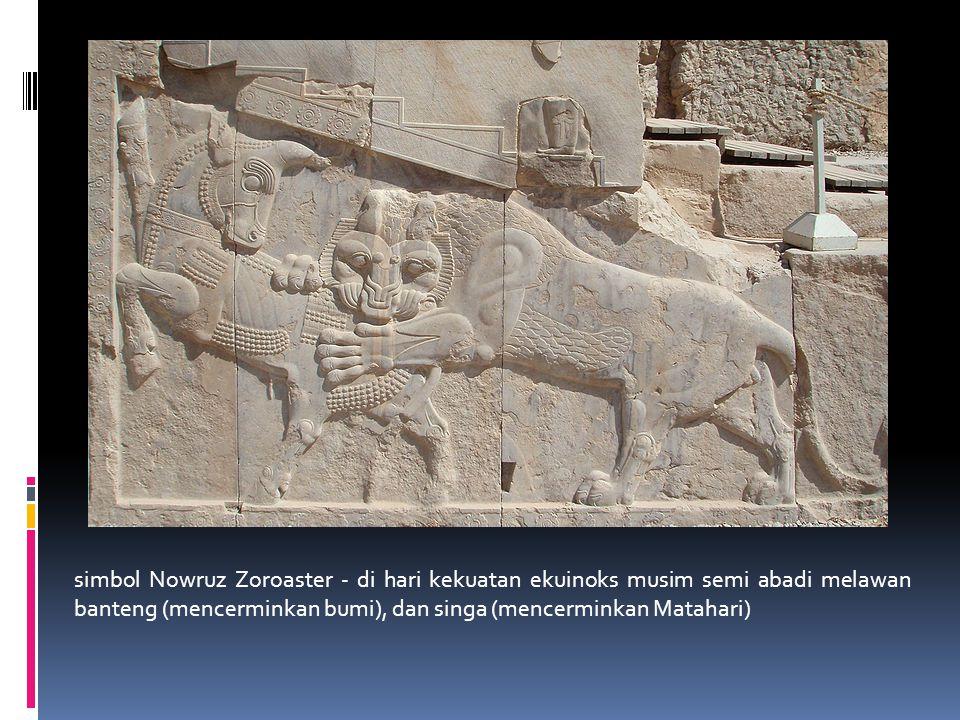 simbol Nowruz Zoroaster - di hari kekuatan ekuinoks musim semi abadi melawan banteng (sekaligus mencerminkan bumi), dan singa (sekaligus mencerminkan Matahari), adalah sama (Meskipun singa-singa itu bukan simbol dari royalti dalam achamenid era dan sebenarnya permainan yang akan diburu) simbol Nowruz Zoroaster - di hari kekuatan ekuinoks musim semi abadi melawan banteng (mencerminkan bumi), dan singa (mencerminkan Matahari)