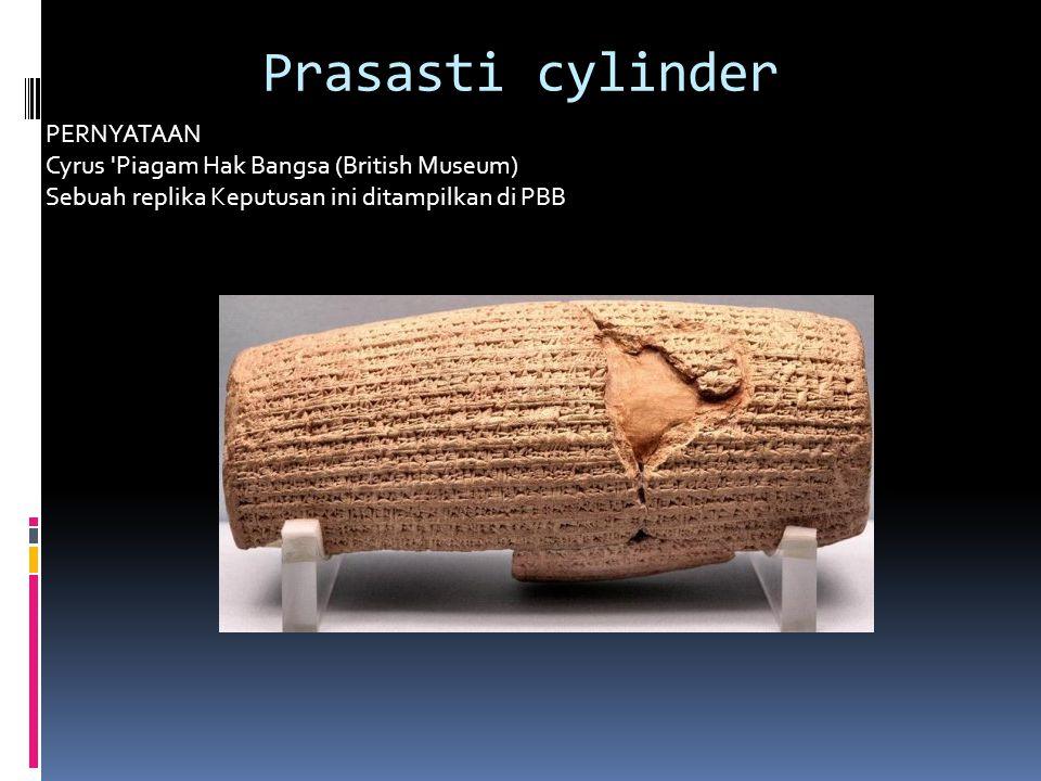 Prasasti cylinder PERNYATAAN Cyrus Piagam Hak Bangsa (British Museum) Sebuah replika Keputusan ini ditampilkan di PBB