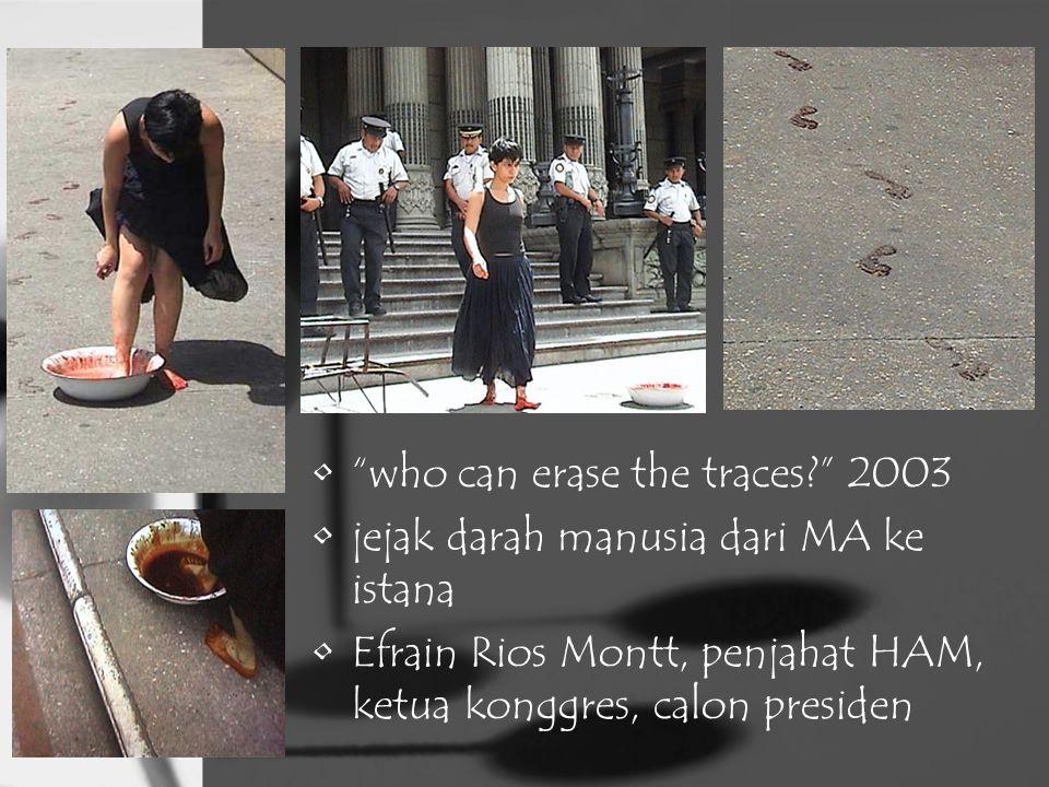 who can erase the traces 2003 jejak darah manusia dari MA ke istana Efrain Rios Montt, penjahat HAM, ketua konggres, calon presiden