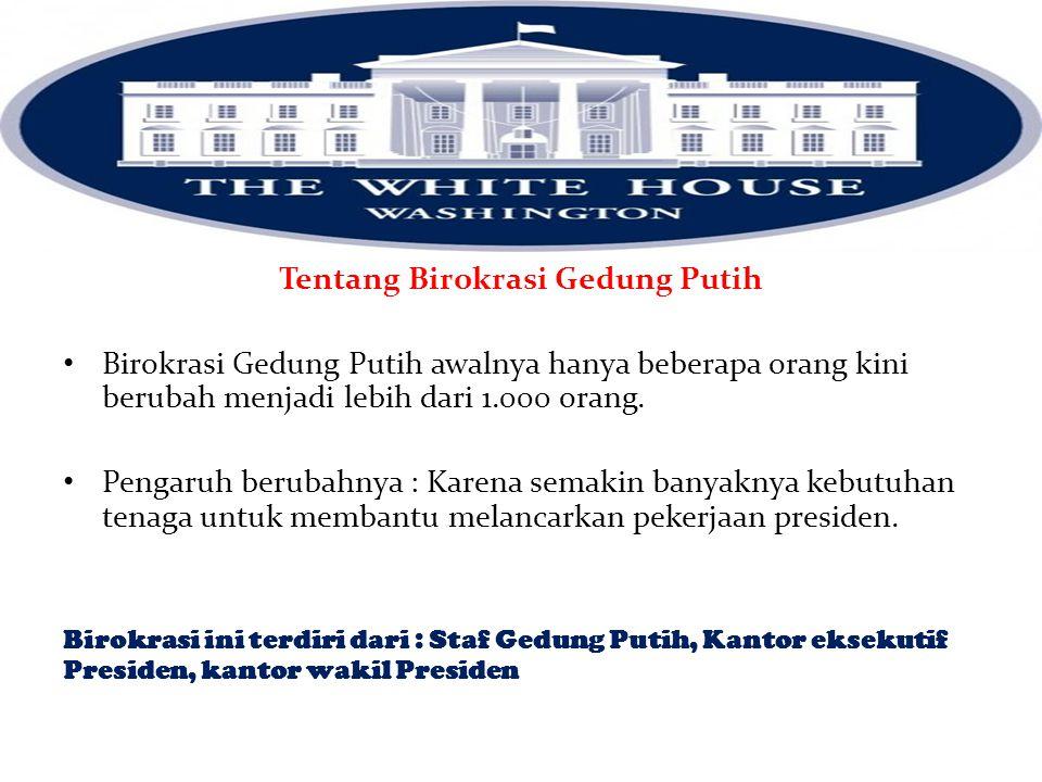 Staf Gedung Putih Orang-orang yang membantu presiden baik secara langsung maupun tidak langsung dalam kegiatan sehari-hari presiden Amerika.