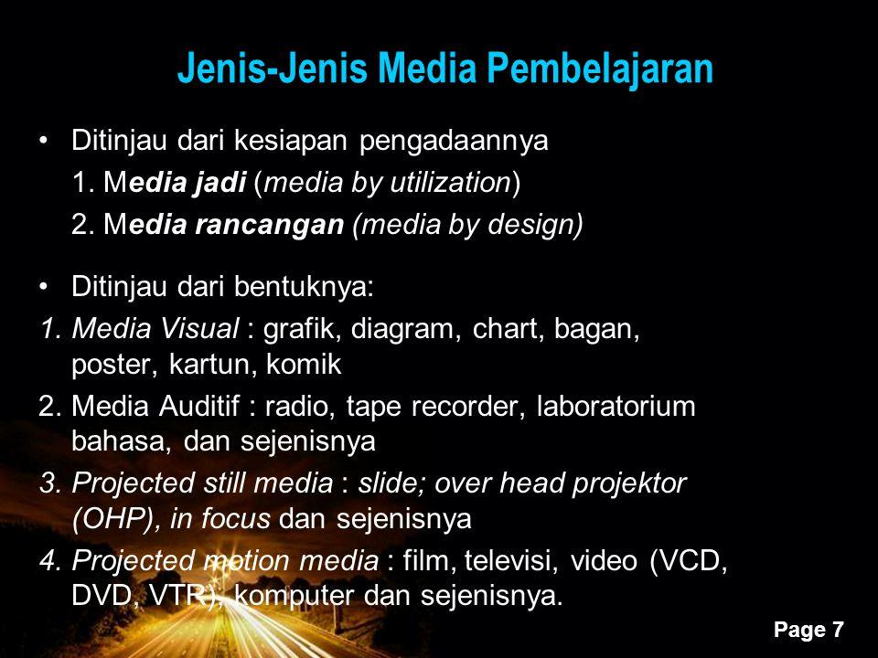 Powerpoint Templates Page 7 Jenis-Jenis Media Pembelajaran Ditinjau dari kesiapan pengadaannya 1. Media jadi (media by utilization) 2. Media rancangan