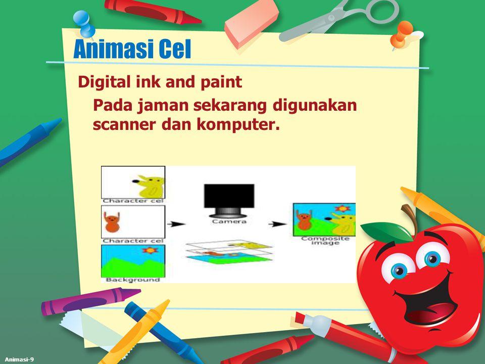 Animasi-9 Animasi Cel Digital ink and paint Pada jaman sekarang digunakan scanner dan komputer.