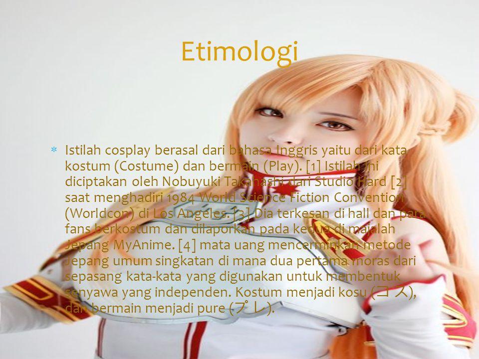  Istilah cosplay berasal dari bahasa Inggris yaitu dari kata kostum (Costume) dan bermain (Play). [1] Istilah ini diciptakan oleh Nobuyuki Takahashi
