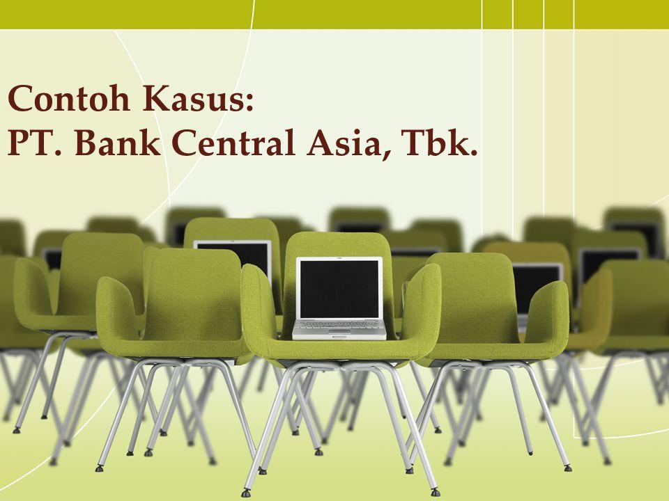 Contoh Kasus: PT. Bank Central Asia, Tbk.