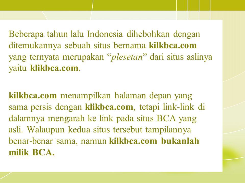 """Beberapa tahun lalu Indonesia dihebohkan dengan ditemukannya sebuah situs bernama kilkbca.com yang ternyata merupakan """"plesetan"""" dari situs aslinya ya"""