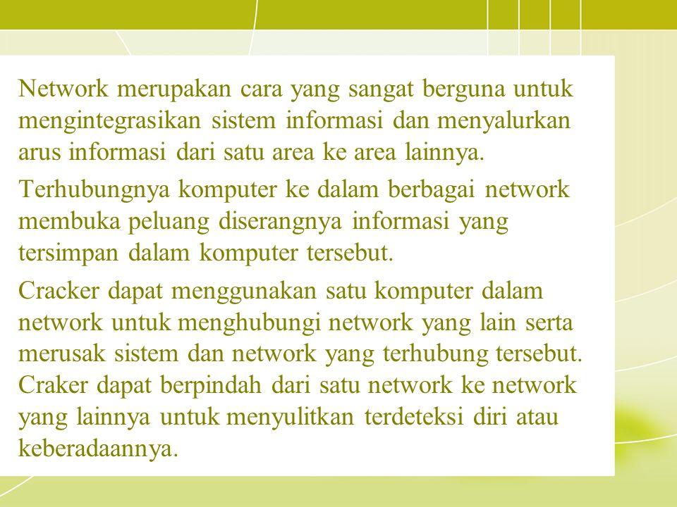 Network merupakan cara yang sangat berguna untuk mengintegrasikan sistem informasi dan menyalurkan arus informasi dari satu area ke area lainnya. Terh