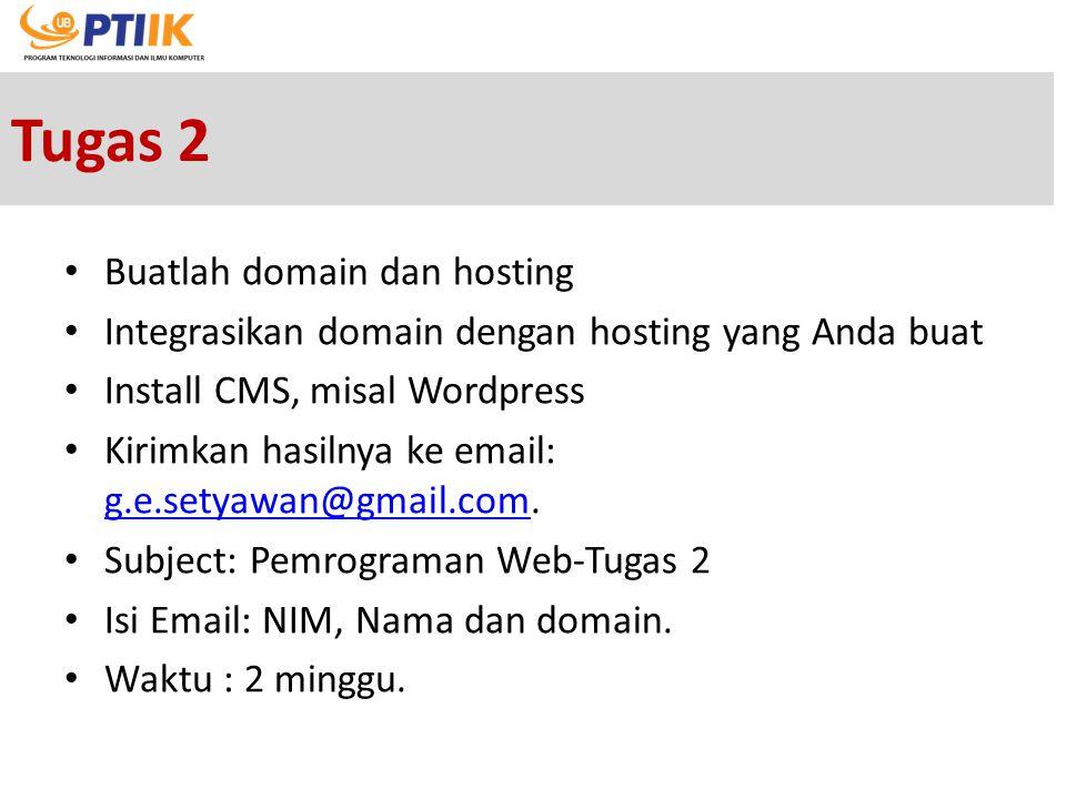 Tugas 2 Buatlah domain dan hosting Integrasikan domain dengan hosting yang Anda buat Install CMS, misal Wordpress Kirimkan hasilnya ke email: g.e.sety