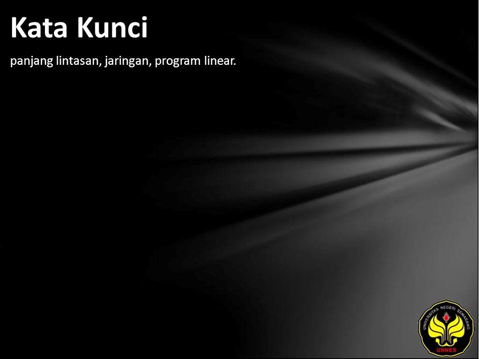 Kata Kunci panjang lintasan, jaringan, program linear.
