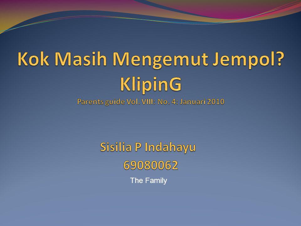 Question: Kok Masih Mengemut Jempol? Oleh Anjani, Banjarmasin January, 2010