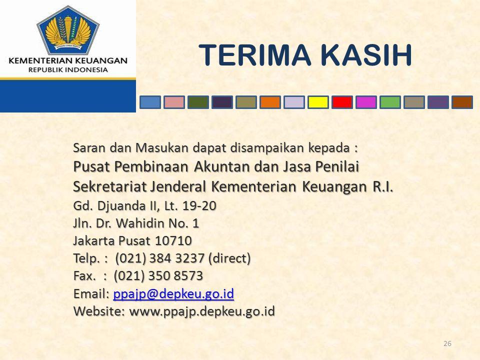 TERIMA KASIH 26 Saran dan Masukan dapat disampaikan kepada : Pusat Pembinaan Akuntan dan Jasa Penilai Sekretariat Jenderal Kementerian Keuangan R.I. G