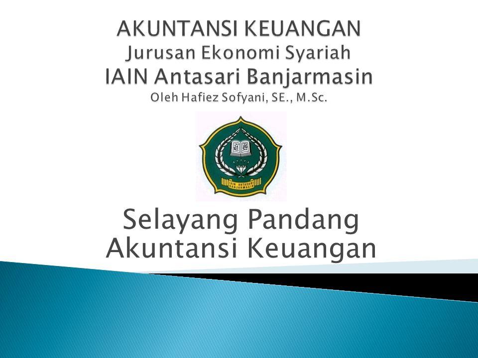 Akuntansi Dasar Proses Membuat laporan keuangan perusahaan jasa dan dagang Akuntansi Keuangan Transaksi Pengakuan Penilaian Pelaporan