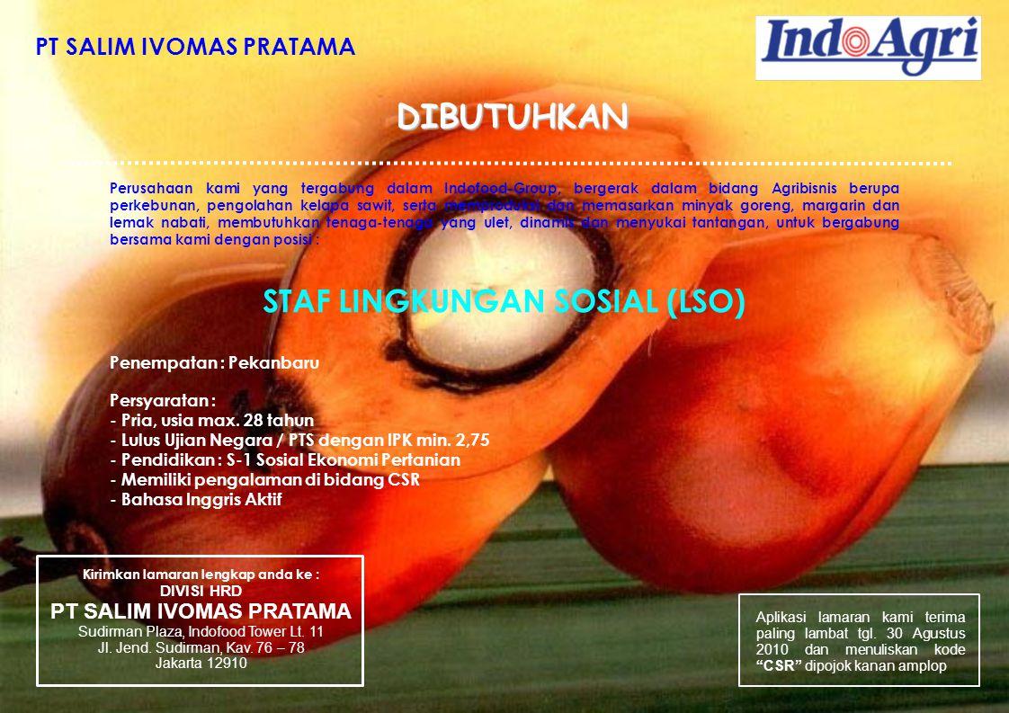PT SALIM IVOMAS PRATAMA DIBUTUHKAN DIBUTUHKAN Perusahaan kami yang tergabung dalam Indofood-Group, bergerak dalam bidang Agribisnis berupa perkebunan,
