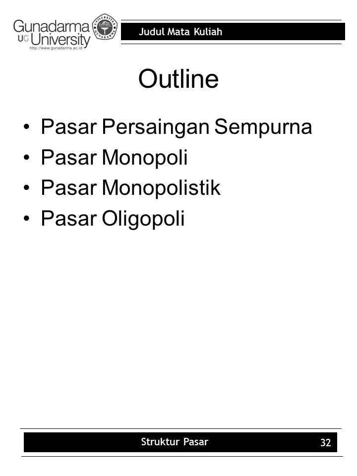 Judul Mata Kuliah Struktur Pasar 32 Outline Pasar Persaingan Sempurna Pasar Monopoli Pasar Monopolistik Pasar Oligopoli