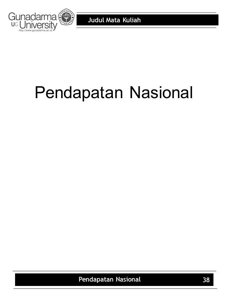 Judul Mata Kuliah Pendapatan Nasional 38 Pendapatan Nasional