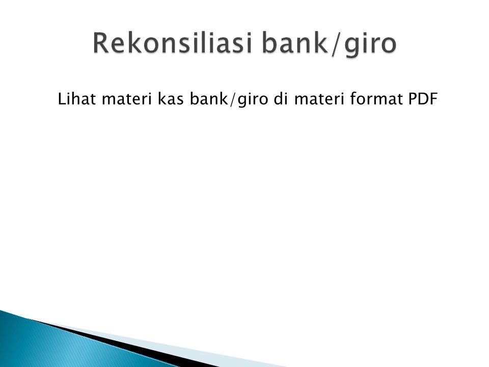 Lihat materi kas bank/giro di materi format PDF