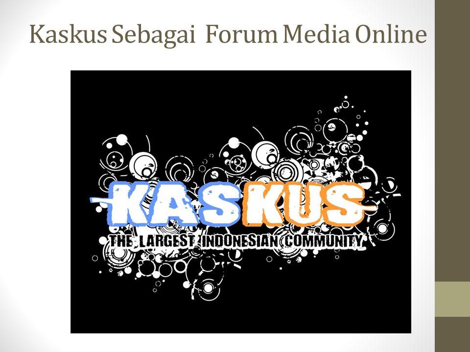Kaskus Sebagai Forum Media Online