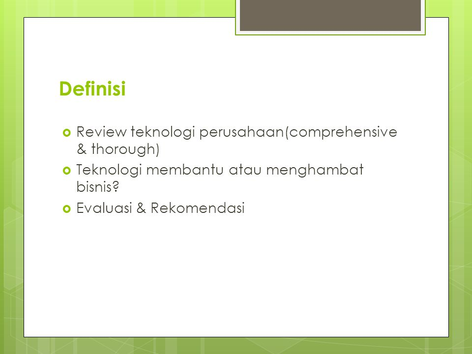 Referensi  http://www.unitiv.com/it-solutions- blog/bid/18953/What-is-an-IT-Assessment http://www.unitiv.com/it-solutions- blog/bid/18953/What-is-an-IT-Assessment  http://lanlogic.com/IT-solutions/IT-assessments-it- planning.aspx http://lanlogic.com/IT-solutions/IT-assessments-it- planning.aspx  http://www.harvardpartners.com/it- assessments.php http://www.harvardpartners.com/it- assessments.php  http://its.fsu.edu/Computing/Information- Technology-Assessment http://its.fsu.edu/Computing/Information- Technology-Assessment  http://www.dataprise.com/itservices/consultingser vices/itassessments http://www.dataprise.com/itservices/consultingser vices/itassessments  http://www.infogain.com/it- consulting/services.html http://www.infogain.com/it- consulting/services.html