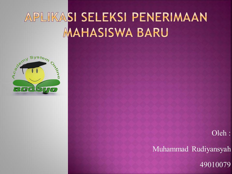 Oleh : Muhammad Rudiyansyah 49010079
