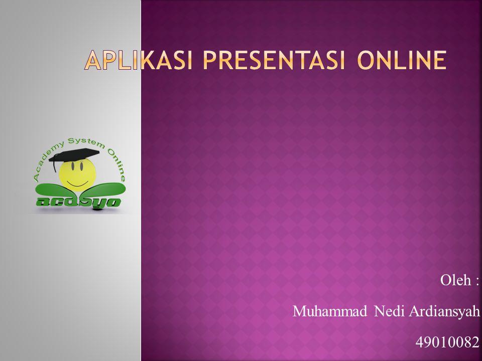 Oleh : Muhammad Nedi Ardiansyah 49010082
