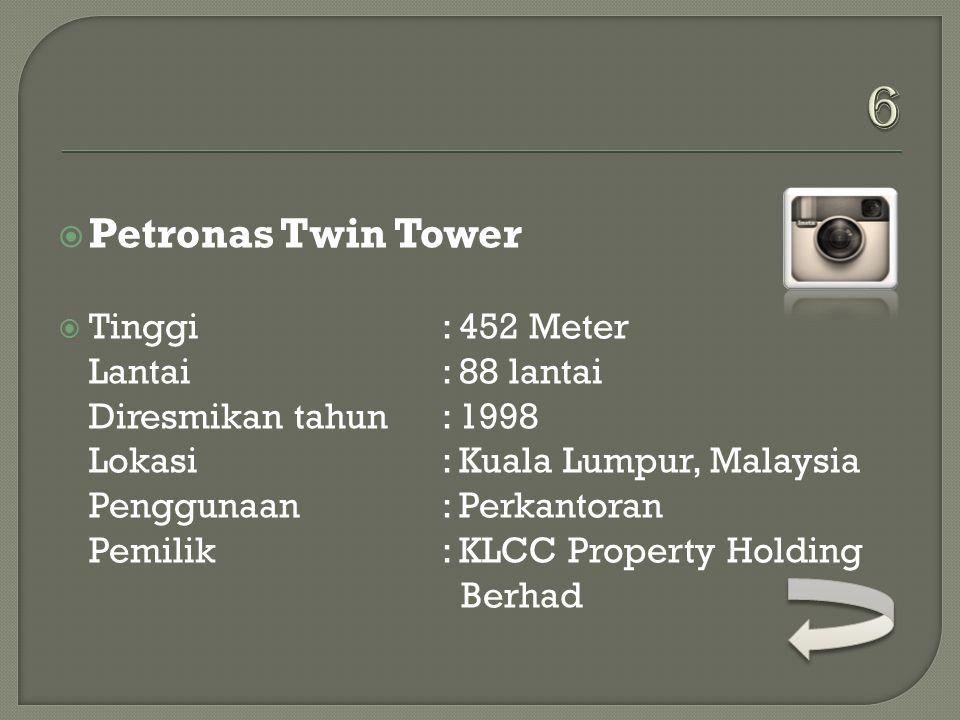  International Commerce Center  Tinggi: 484 Meter Lantai: 108 lantai Diresmikan tahun: 2010 Lokasi: Hongkong, China Penggunaan: Perkantoran, Hotel P