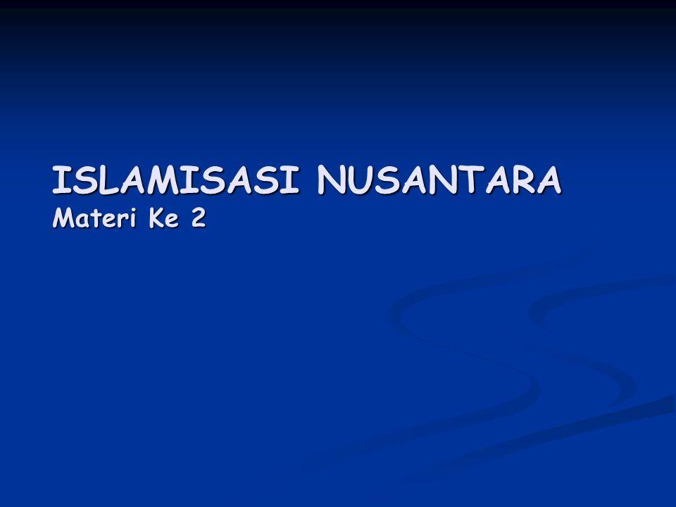 Kompetensi Dasar Memahami islamisasi dan terbentuknya institusi- institusi Islam Indikator Dapat menjelaskan proses Islamisasi di Indonesia Dapat menjelaskan proses Islamisasi di Indonesia Dapat menjelaskan perkembangan institusi Islam dari masa ke masa Dapat menjelaskan perkembangan institusi Islam dari masa ke masa