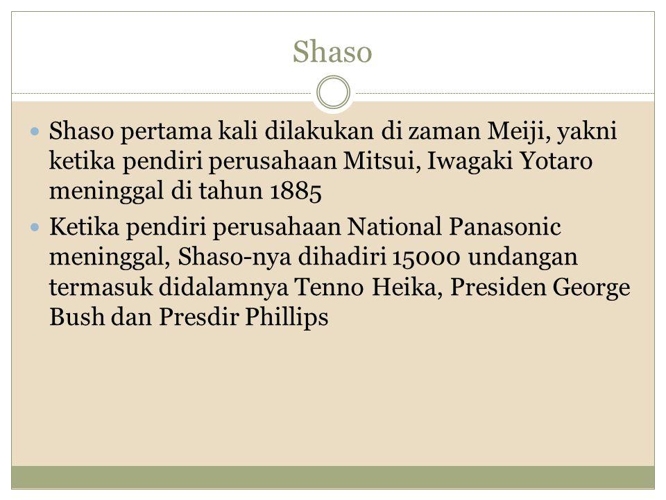 Shaso Shaso pertama kali dilakukan di zaman Meiji, yakni ketika pendiri perusahaan Mitsui, Iwagaki Yotaro meninggal di tahun 1885 Ketika pendiri perus
