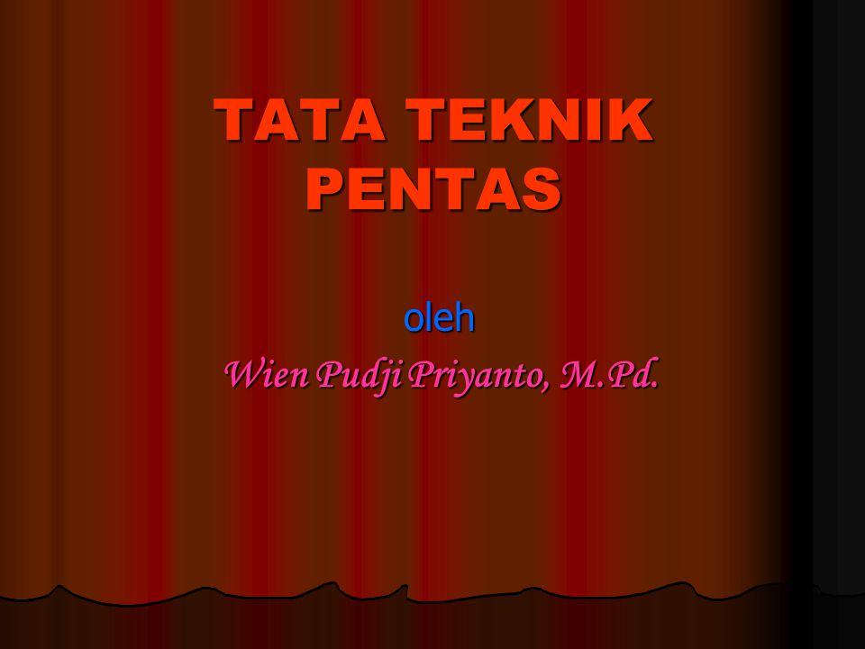 TATA TEKNIK PENTAS oleh Wien Pudji Priyanto, M.Pd.