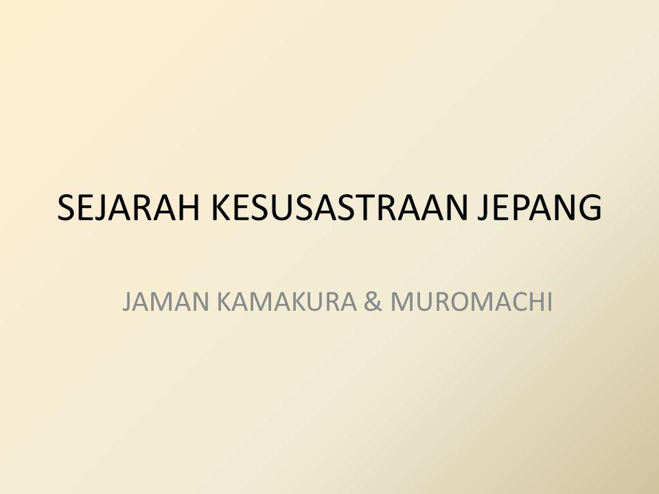 SEJARAH KESUSASTRAAN JEPANG JAMAN KAMAKURA & MUROMACHI