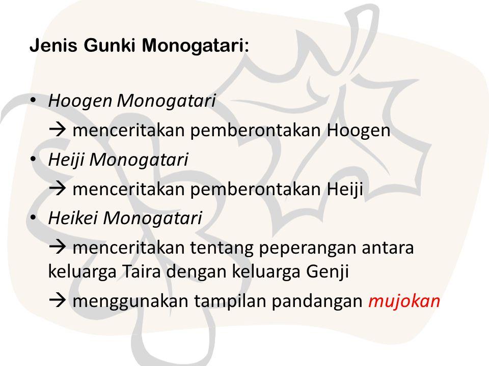 Jenis Gunki Monogatari: Hoogen Monogatari  menceritakan pemberontakan Hoogen Heiji Monogatari  menceritakan pemberontakan Heiji Heikei Monogatari 