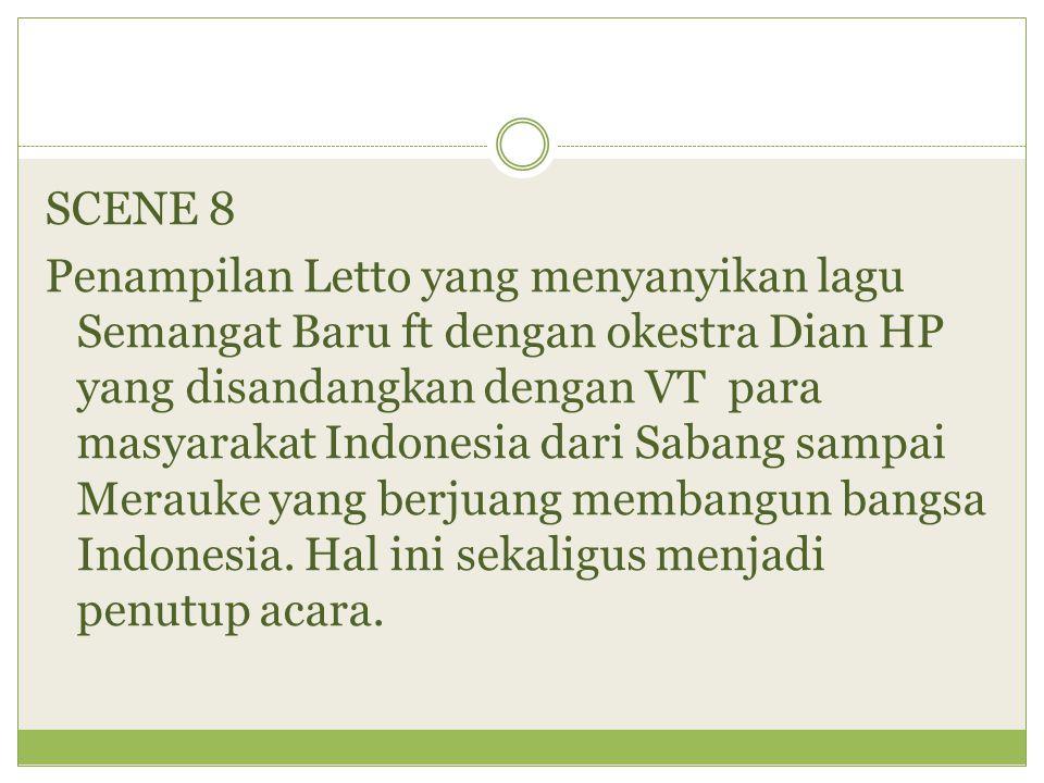 SCENE 8 Penampilan Letto yang menyanyikan lagu Semangat Baru ft dengan okestra Dian HP yang disandangkan dengan VT para masyarakat Indonesia dari Saba