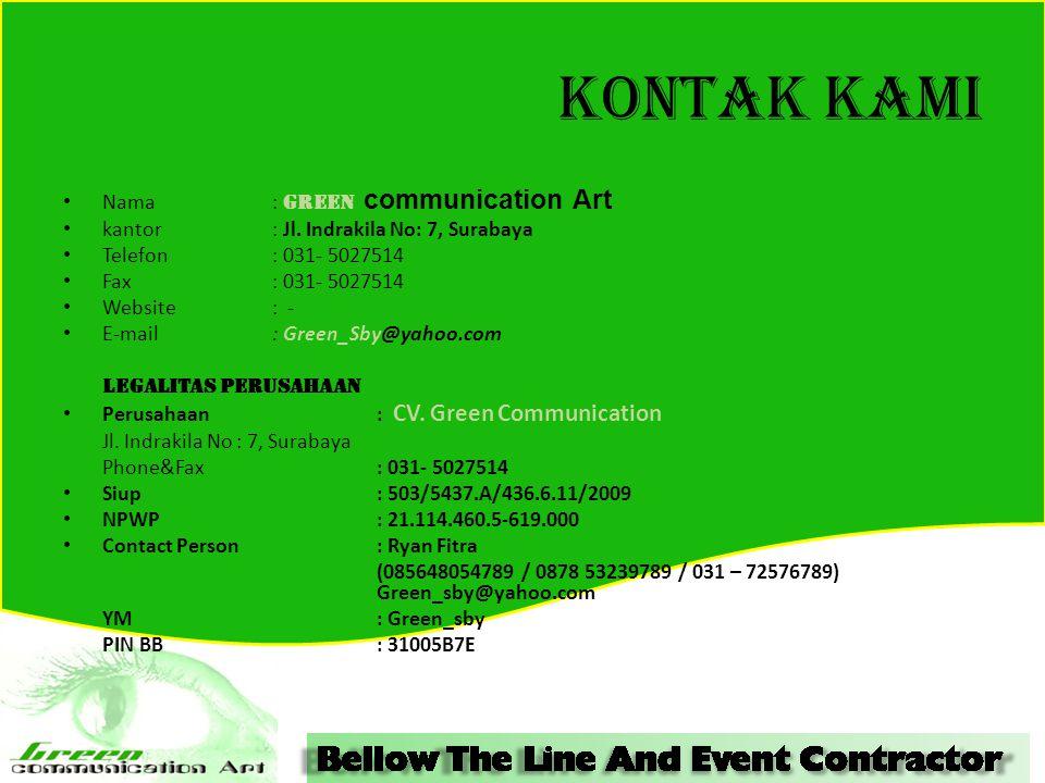 KONTAK KAMI Nama: G reen communication Art kantor: Jl. Indrakila No: 7, Surabaya Telefon: 031- 5027514 Fax: 031- 5027514 Website: - E-mail: Green_Sby@
