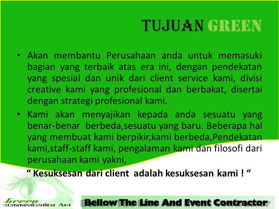 TUJUAN GREEN Akan membantu Perusahaan anda untuk memasuki bagian yang terbaik atas era ini, dengan pendekatan yang spesial dan unik dari client servic