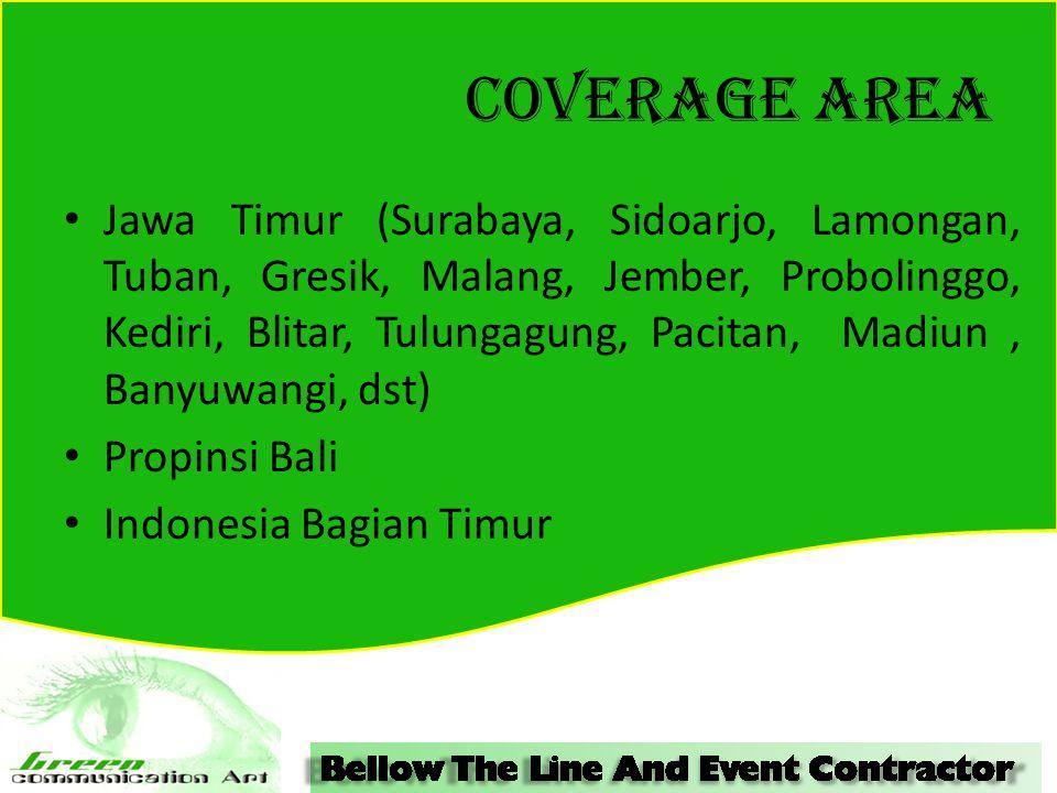 COVERAGE AREA Jawa Timur (Surabaya, Sidoarjo, Lamongan, Tuban, Gresik, Malang, Jember, Probolinggo, Kediri, Blitar, Tulungagung, Pacitan, Madiun, Bany