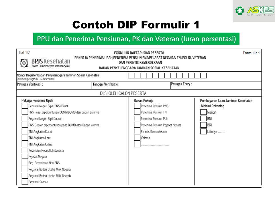 Contoh DIP Formulir 1 PPU dan Penerima Pensiunan, PK dan Veteran (Iuran persentasi)
